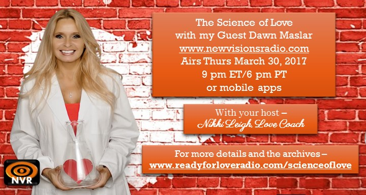 Science of Love with Dawn Maslar on Ready for Love radio with Love Coach Nikki Leigh